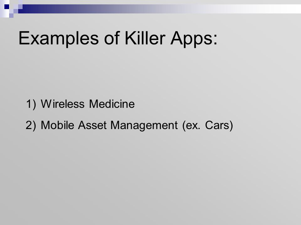 Examples of Killer Apps: