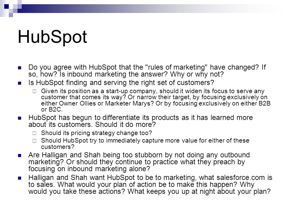 HubSpot Do you agree with HubSpot that the rules of marketing have changed If so, how Is inbound marketing the answer Why or why not