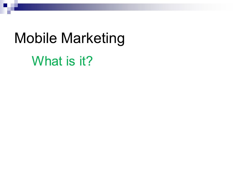 Mobile Marketing What is it