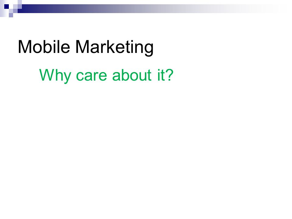 Mobile Marketing Why care about it