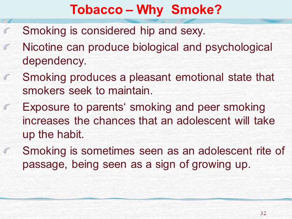 Tobacco – Why Smoke Smoking is considered hip and sexy.