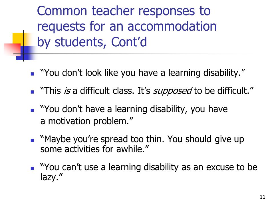 Common teacher responses to requests for an accommodation by students, Cont'd