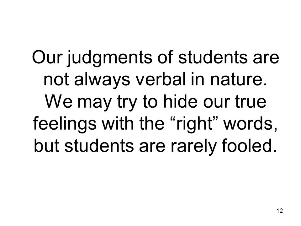 Our judgments of students are not always verbal in nature