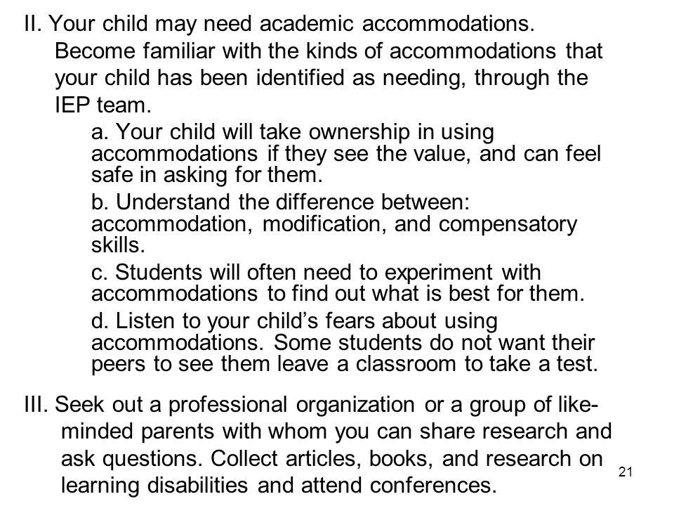 II. Your child may need academic accommodations.
