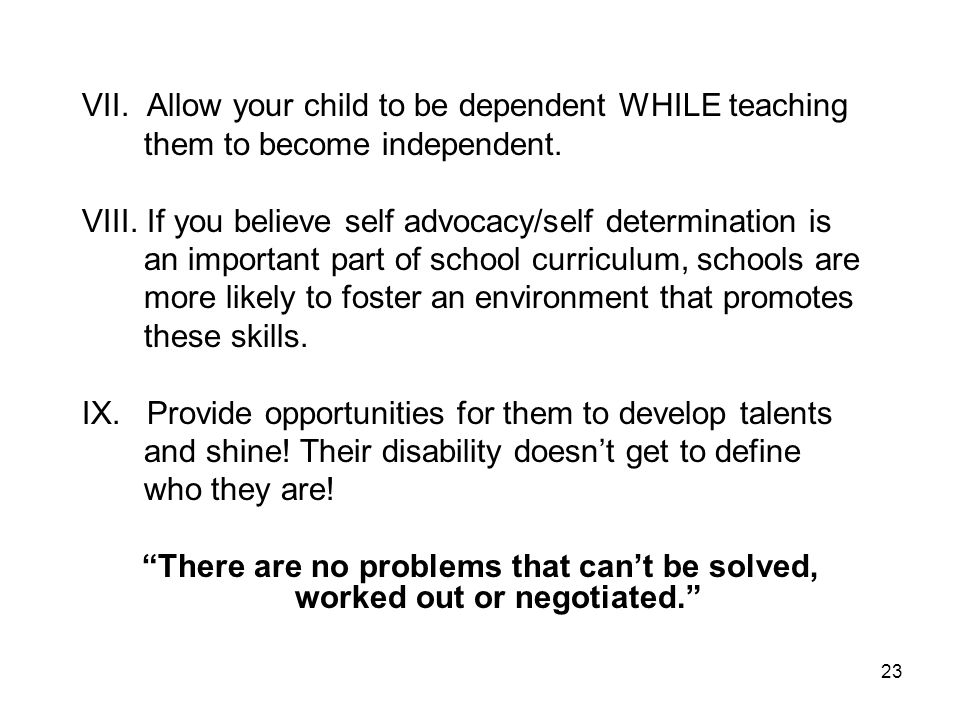 VII. Allow your child to be dependent WHILE teaching