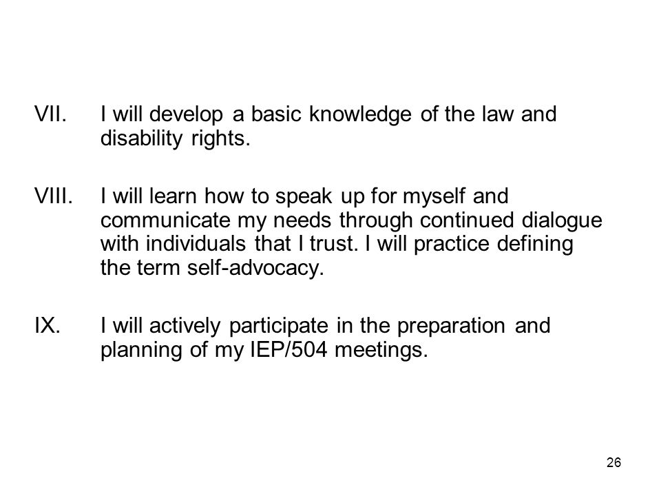 VII. I will develop a basic knowledge of the law and disability rights.