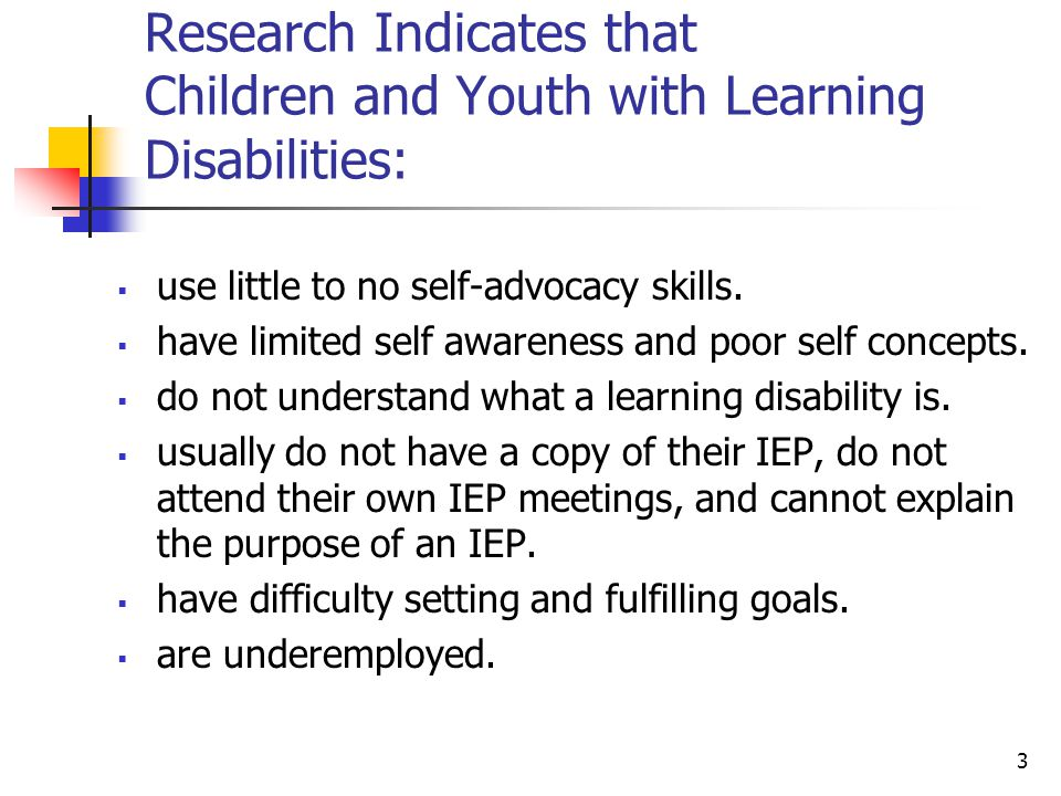 Research Indicates that Children and Youth with Learning Disabilities: