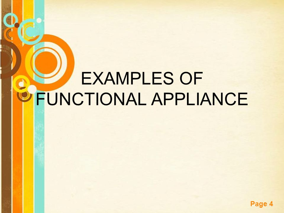 EXAMPLES OF FUNCTIONAL APPLIANCE
