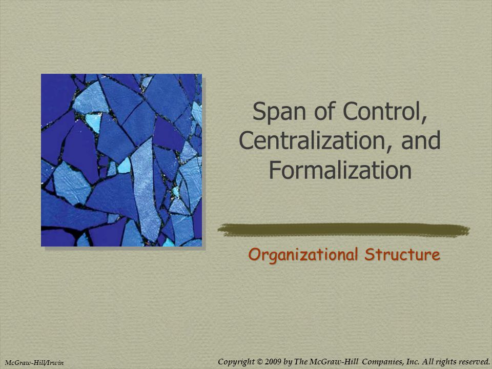 Span of Control, Centralization, and Formalization
