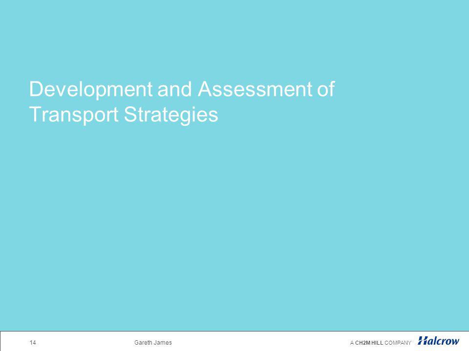Development and Assessment of Transport Strategies