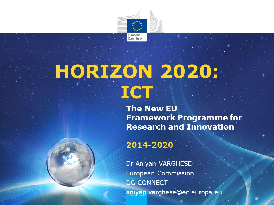 HORIZON 2020: ICT The New EU Framework Programme for Research and Innovation 2014-2020