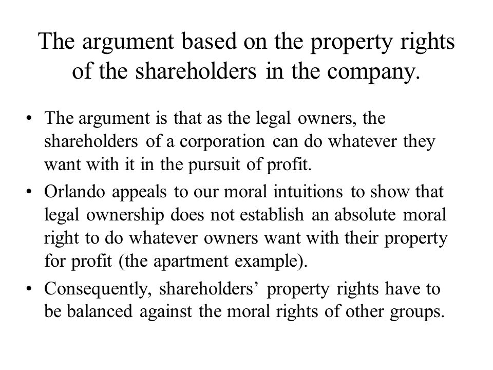 The argument based on the property rights of the shareholders in the company.