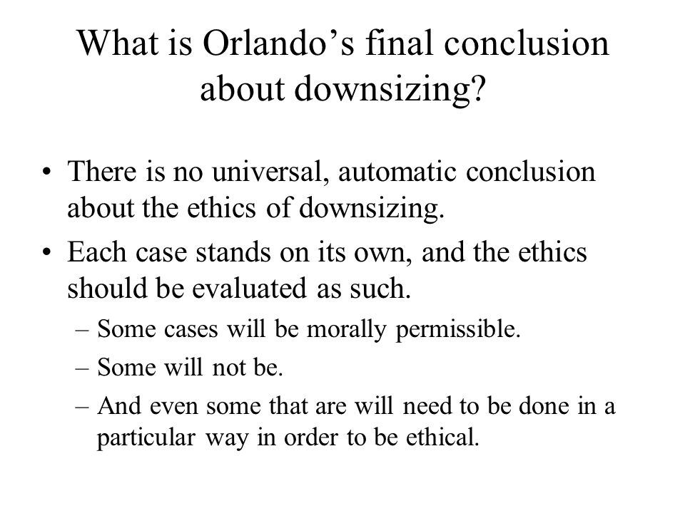 What is Orlando's final conclusion about downsizing