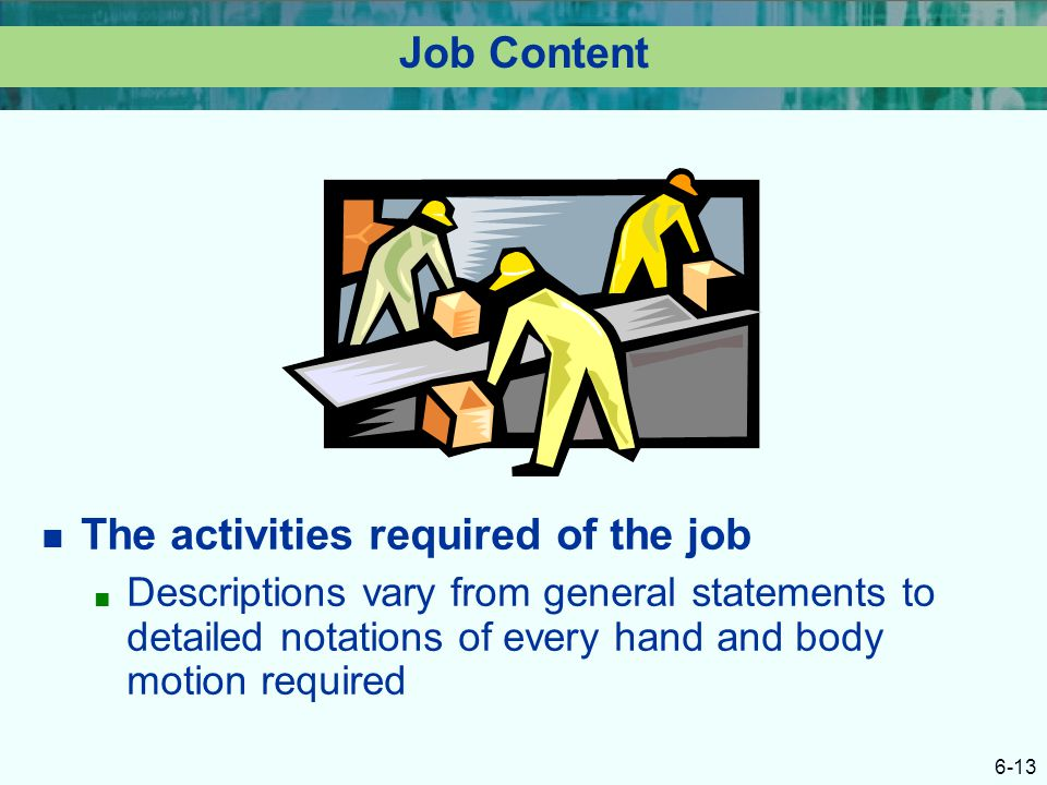 The activities required of the job