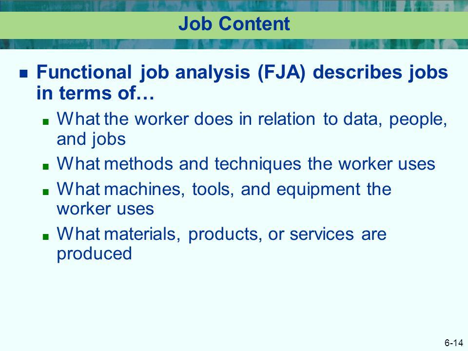 Functional job analysis (FJA) describes jobs in terms of…