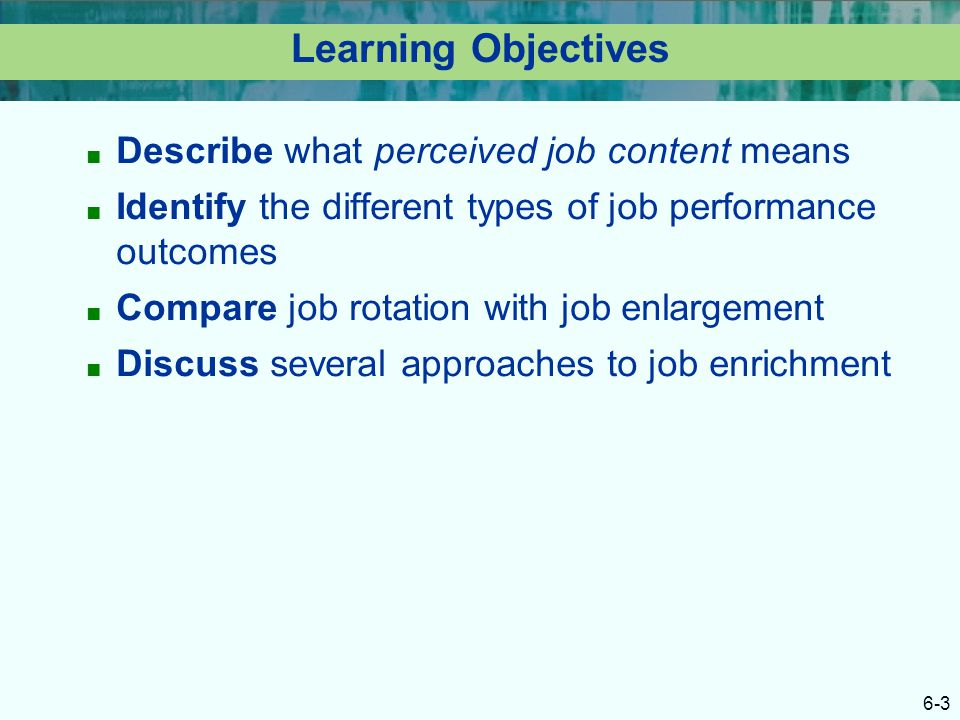 Learning Objectives Describe what perceived job content means