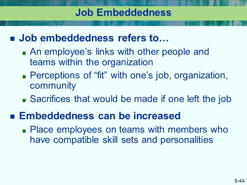 Job embeddedness refers to…