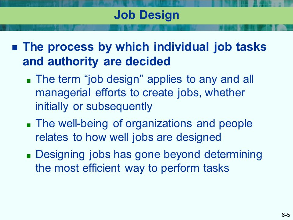 The process by which individual job tasks and authority are decided