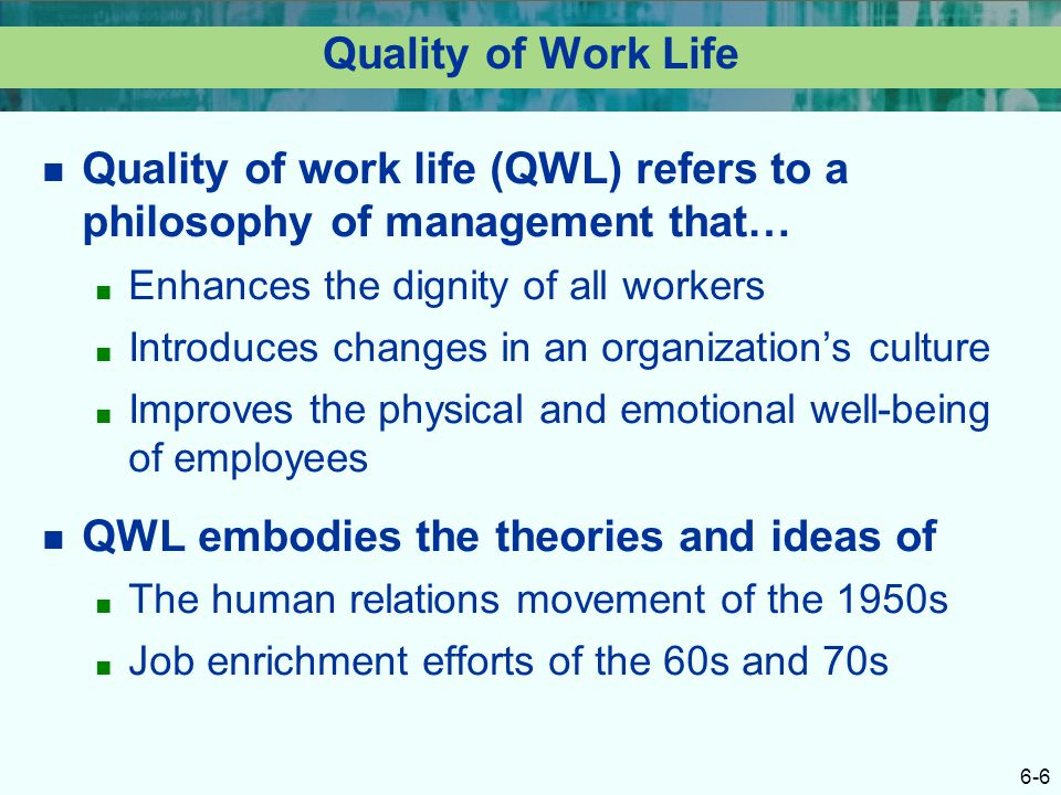 Quality of work life (QWL) refers to a philosophy of management that…