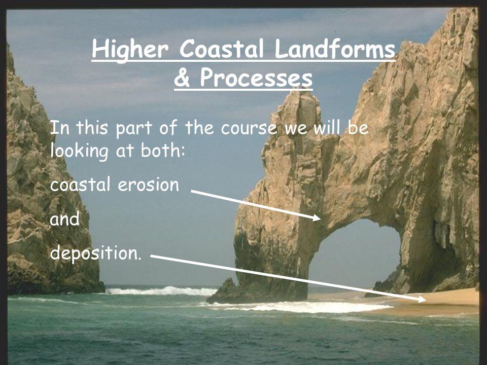Higher Coastal Landforms & Processes