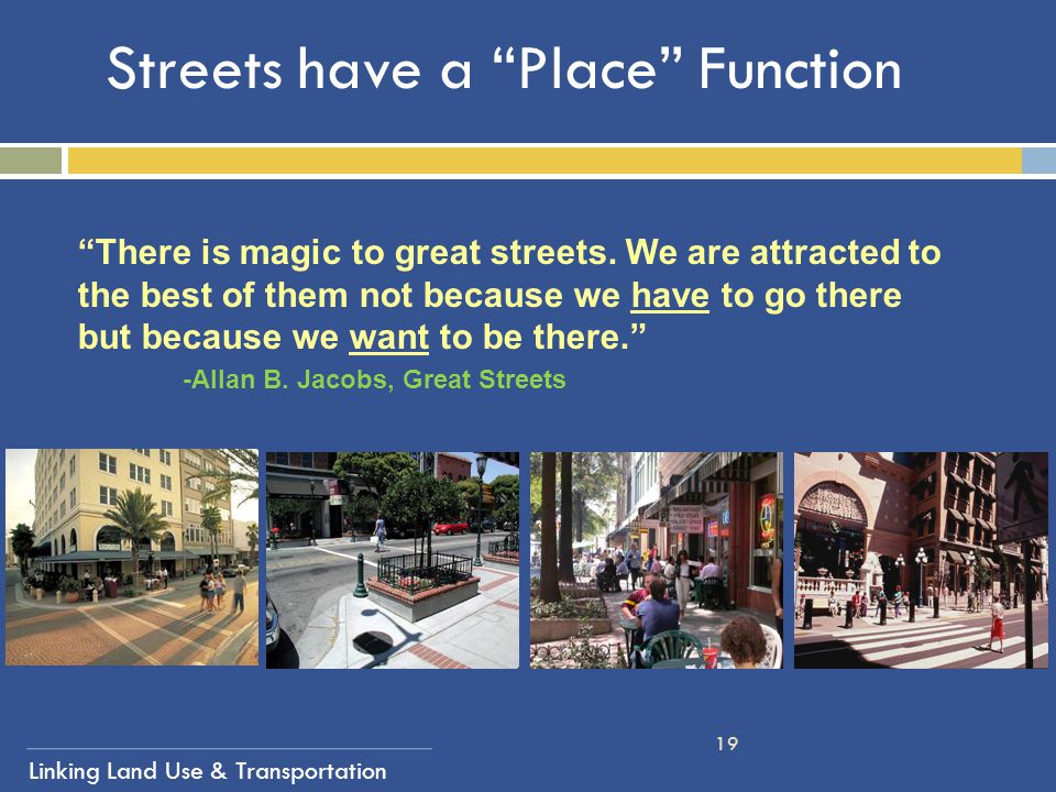 Streets have a Place Function