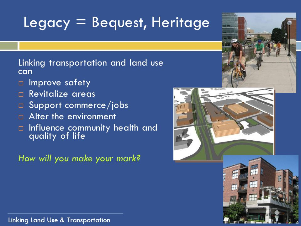 Legacy = Bequest, Heritage
