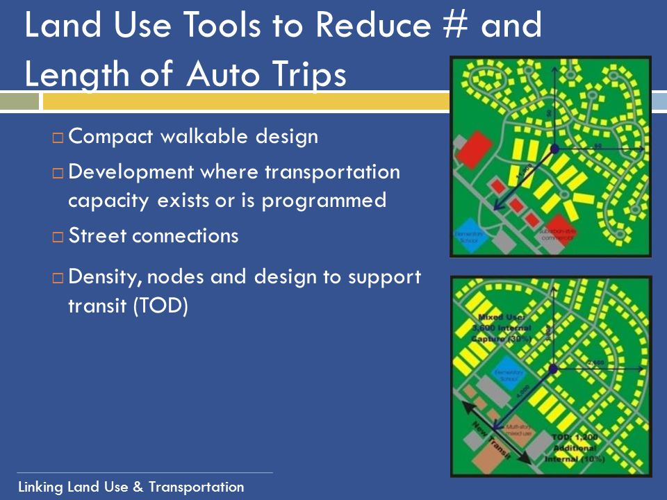 Land Use Tools to Reduce # and Length of Auto Trips