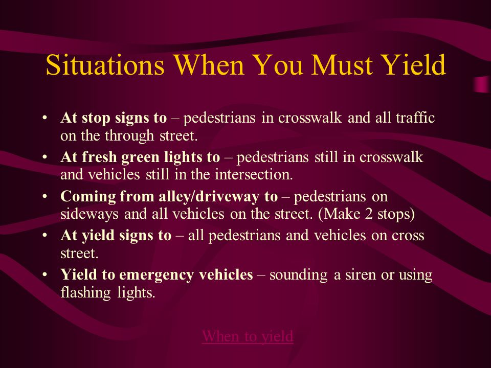 Situations When You Must Yield