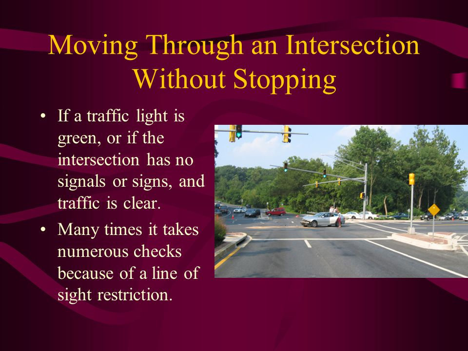 Moving Through an Intersection Without Stopping
