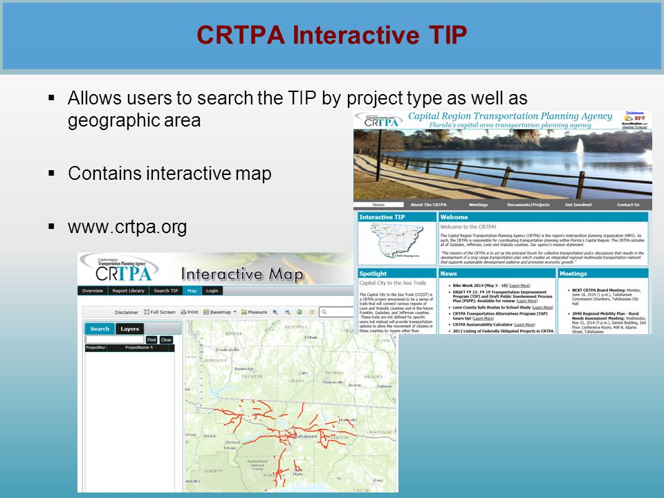 CRTPA Interactive TIP Allows users to search the TIP by project type as well as geographic area. Contains interactive map.