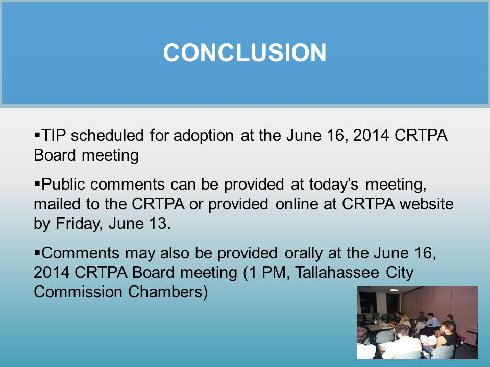 CONCLUSION TIP scheduled for adoption at the June 16, 2014 CRTPA Board meeting.