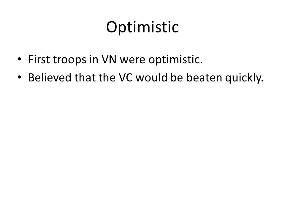 Optimistic First troops in VN were optimistic.