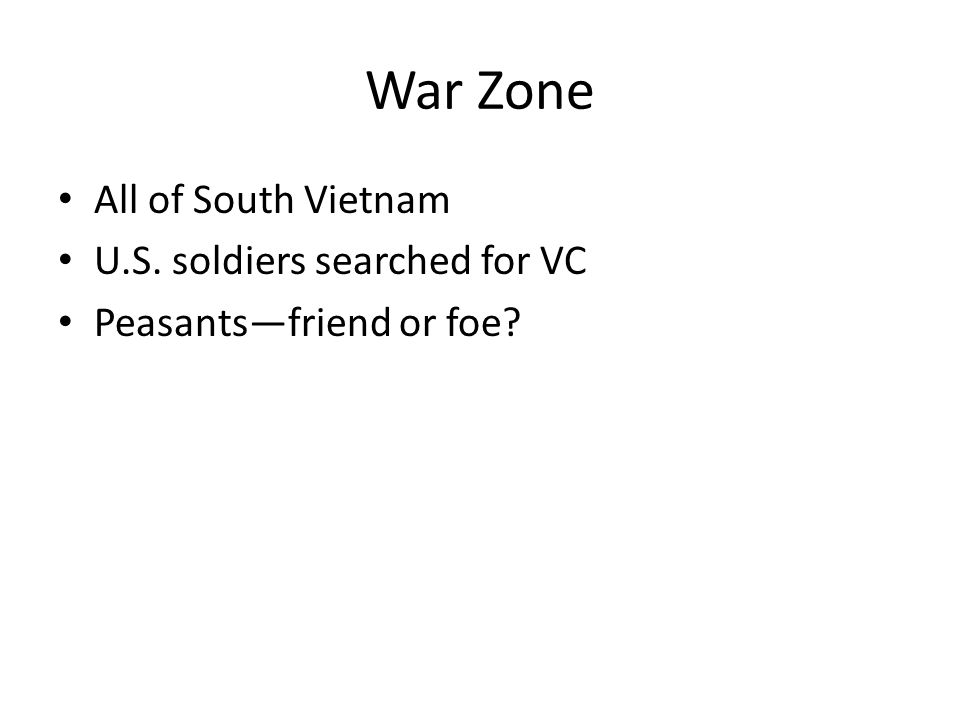 War Zone All of South Vietnam U.S. soldiers searched for VC