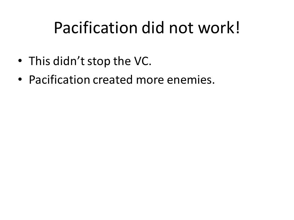 Pacification did not work!