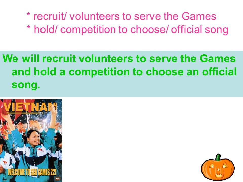 recruit/ volunteers to serve the Games