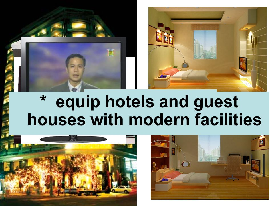 * equip hotels and guest houses with modern facilities