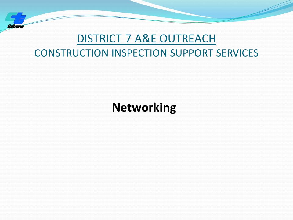 DISTRICT 7 A&E OUTREACH CONSTRUCTION INSPECTION SUPPORT SERVICES