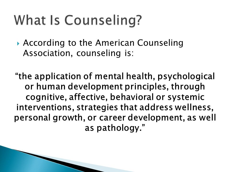 What Is Counseling According to the American Counseling Association, counseling is: