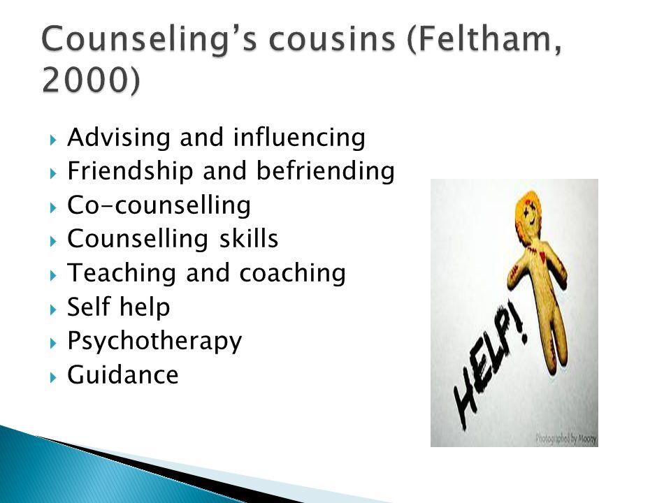 Counseling's cousins (Feltham, 2000)