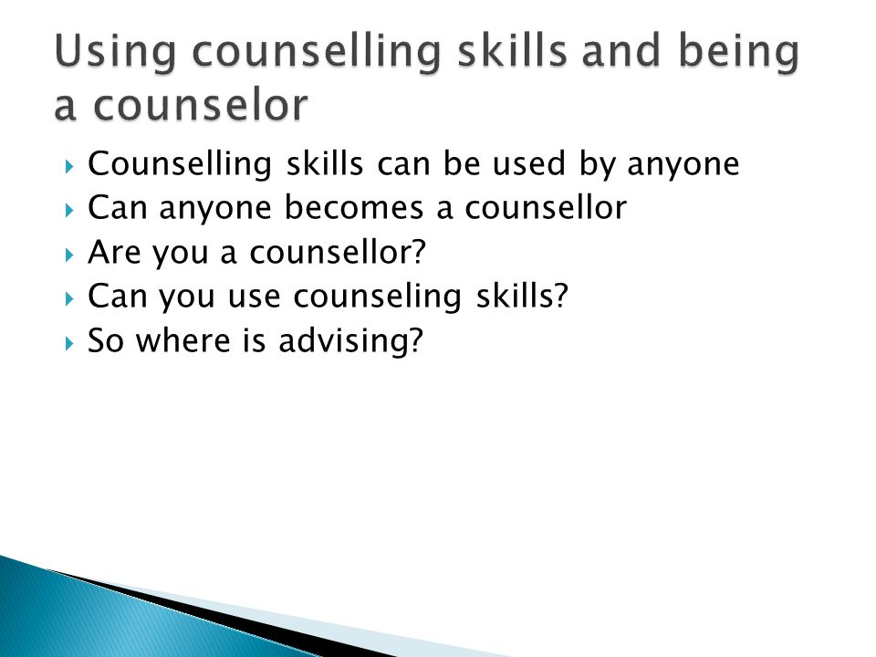 Using counselling skills and being a counselor