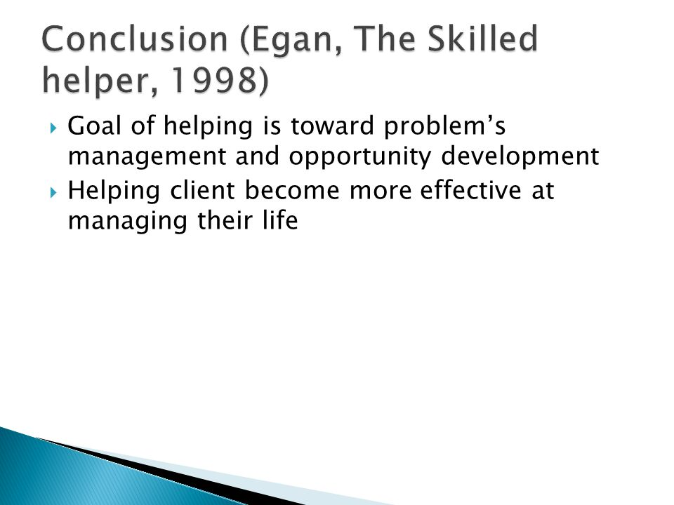 Conclusion (Egan, The Skilled helper, 1998)