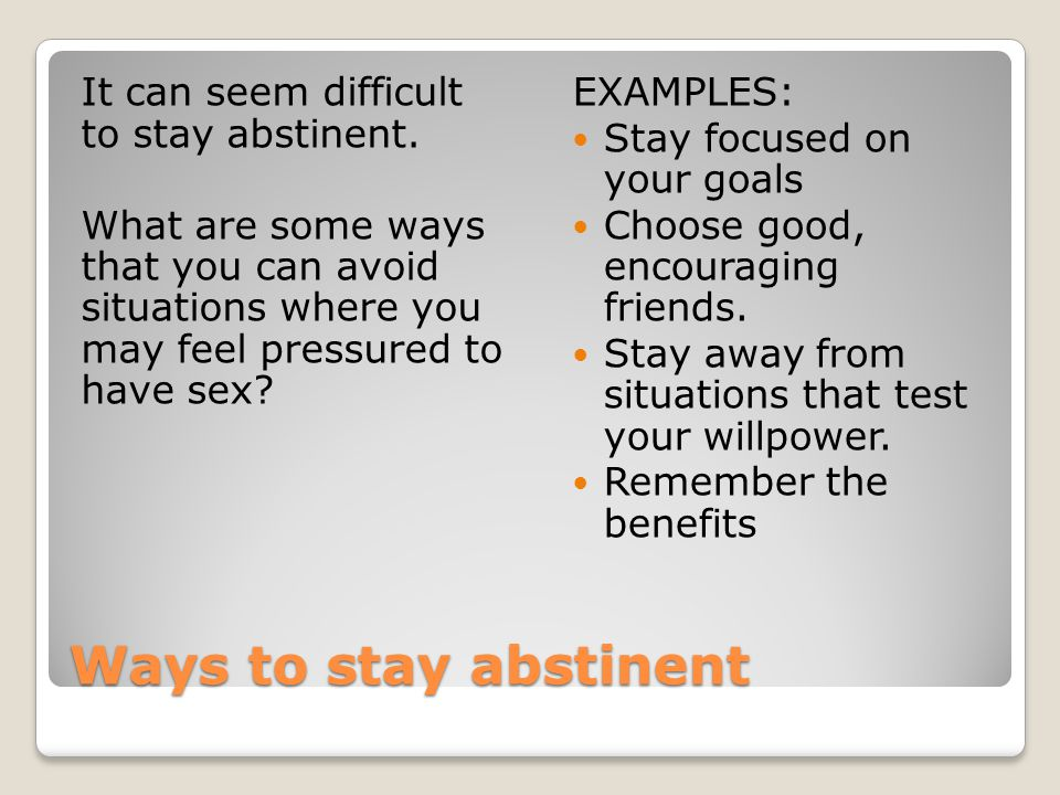 It can seem difficult to stay abstinent