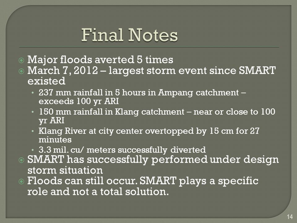 Final Notes Major floods averted 5 times