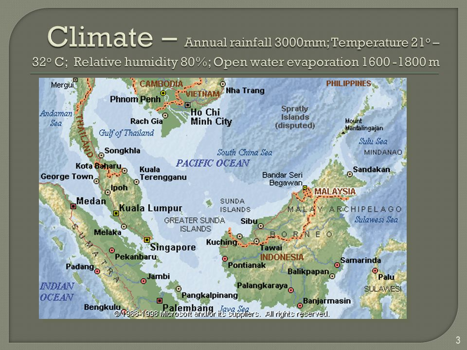 Climate – Annual rainfall 3000mm; Temperature 21o – 32o C; Relative humidity 80%; Open water evaporation 1600 -1800 m