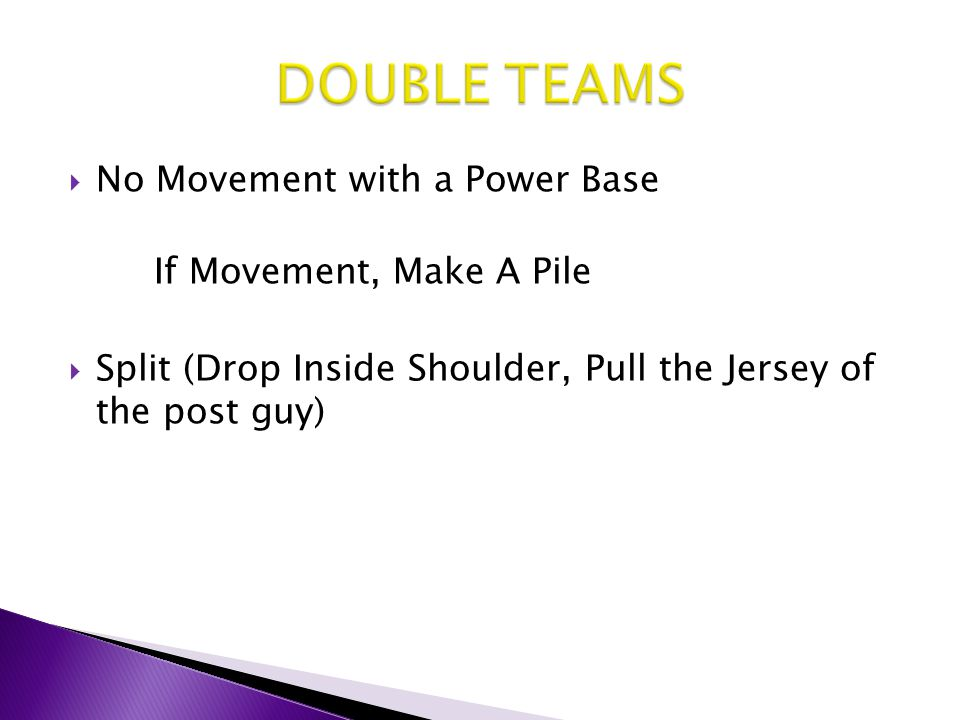 DOUBLE TEAMS No Movement with a Power Base If Movement, Make A Pile