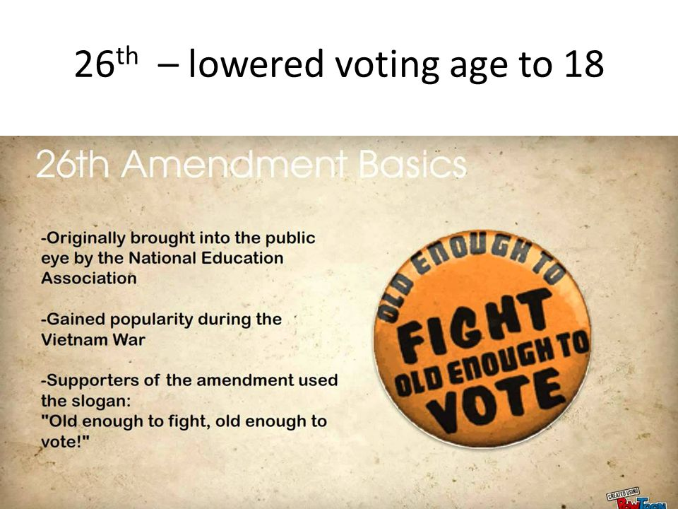 26th – lowered voting age to 18