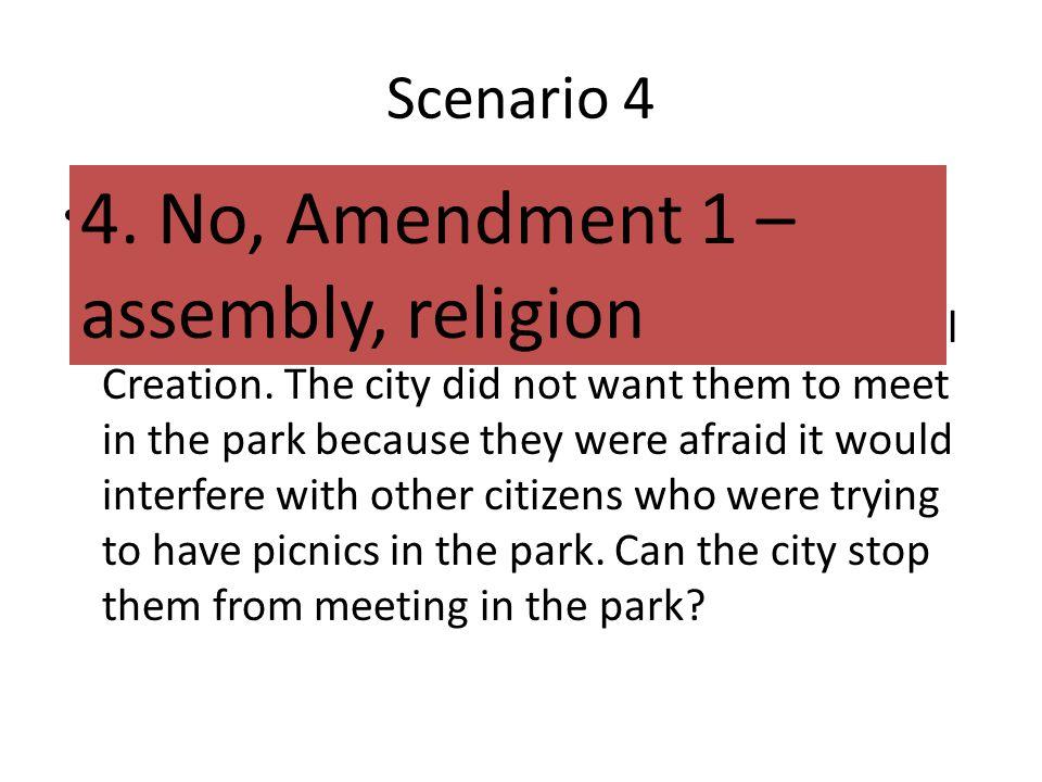 4. No, Amendment 1 – assembly, religion