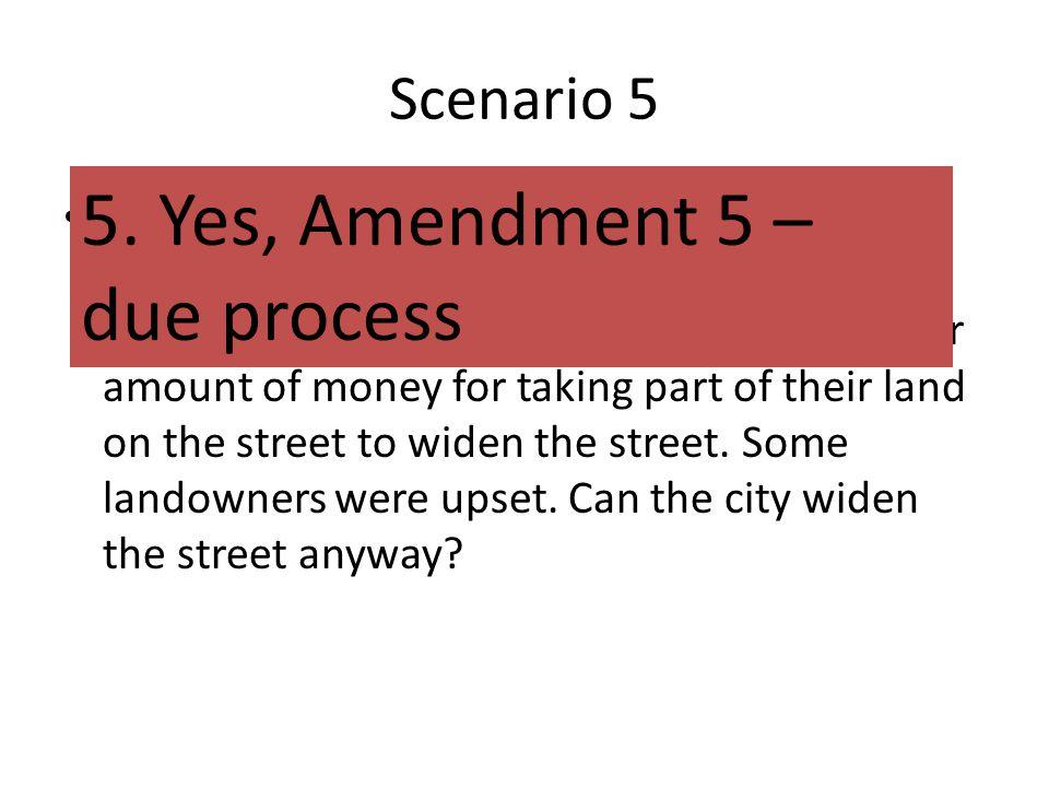 5. Yes, Amendment 5 – due process