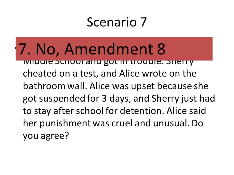 Scenario 7 7. No, Amendment 8.