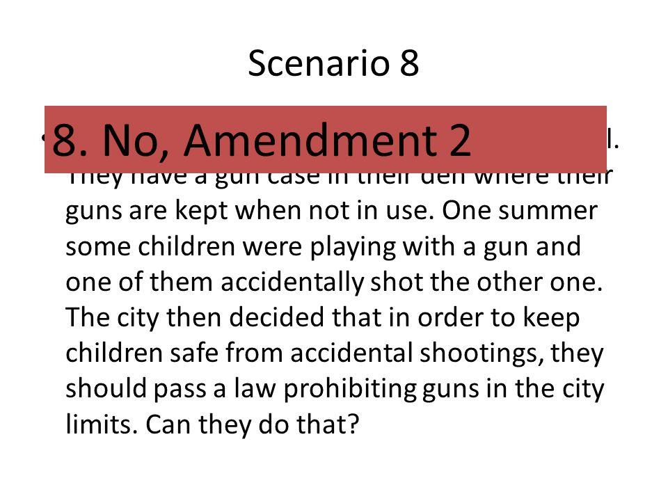 Scenario 8 8. No, Amendment 2.